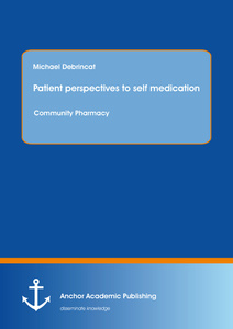 Title: Patient perspectives to self medication: Community Pharmacy