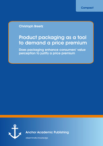 Title: Product packaging as tool to demand a price premium: Does packaging enhance consumers' value perception to justify a price premium