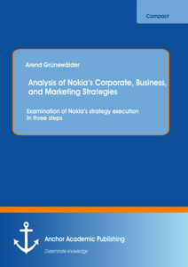 Analysis of Nokia's Corporate, Business, and Marketing Strategies: