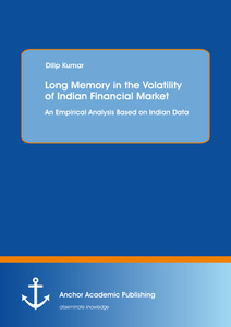Title: Long Memory in the Volatility of Indian Financial Market: An Empirical Analysis Based on Indian Data