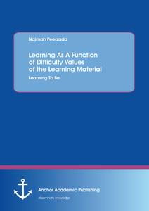 Title: Learning As A Function of Difficulty Values of the Learning Material: Learning To Be