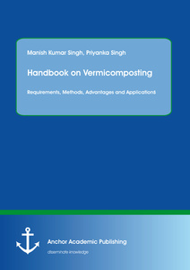 Title: Handbook on Vermicomposting: Requirements, Methods, Advantages and Applications