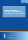 Title: Sustainable Prosperity Through Qualitative Growth: An Economic Analysis Using The Example Of China