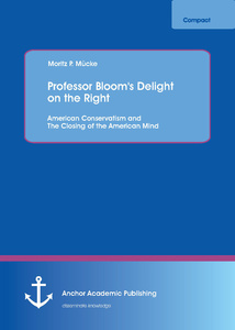Title: Professor Bloom's Delight on the Right: American Conservatism and The Closing of the American Mind