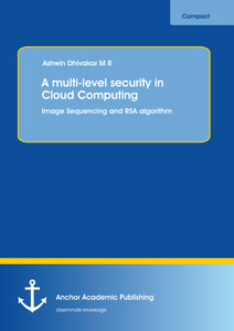 Title: A multi-level security in Cloud Computing: Image Sequencing and RSA algorithm