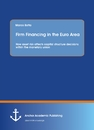 Title: Firm Financing in the Euro Area: How asset risk affects capital structure decisions within the monetary union
