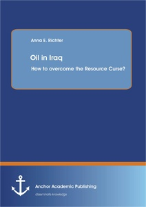 Title: Oil in Iraq: How to overcome the Resource Curse?