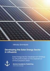 Title: Developing the Solar Energy Sector in Lithuania: Solar Energy Sector Development Strategy for Lithuania based on the experience of the European Union