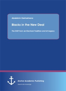 Title: Blacks in the New Deal: The Shift from an Electoral Tradition and ist Legacy