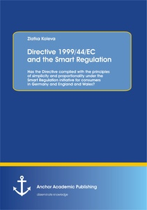 Title: Directive 1999/44/EC and the Smart Regulation: Has the Directive complied with the principles of simplicity and proportionality under the Smart Regulation initiative for consumers in Germany and England and Wales?