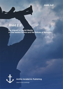 Title: Jihad 2.0: The Impact of Social Media on the Salafist Scene and the Nature of Terrorism