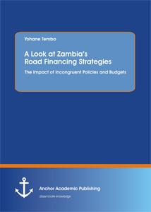 Title: A Look at Zambia's Road Financing Strategies: The Impact of Incongruent Policies and Budgets