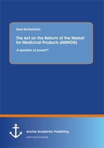 Title: The Act on the Reform of the Market for Medicinal Products (AMNOG): A question of power?!