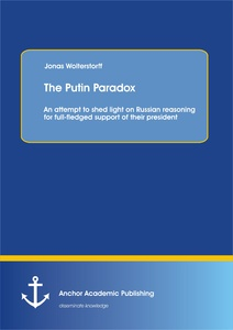 Title: The Putin Paradox: An attempt to shed light on Russian reasoning for full-fledged support of their president