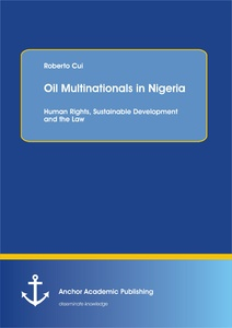 Title: Oil Multinationals in Nigeria: Human Rights, Sustainable Development and the Law