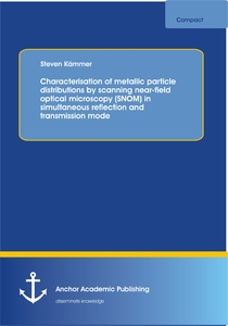 Title: Characterisation of metallic particle distributions by scanning near-field optical microscopy (SNOM) in simultaneous reflection and transmission mode
