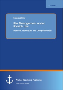 Title: Risk Management under Shariah Law: Products, Techniques and Competitiveness