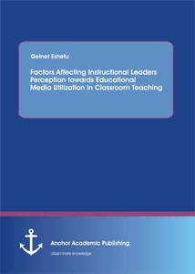 Title: Factors Affecting Instructional Leaders Perception towards Educational Media Utilization in Classroom Teaching