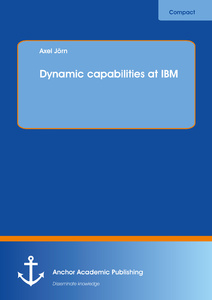 Title: Dynamic capabilities at IBM