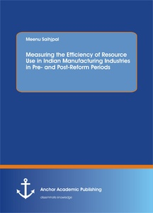 Title: Measuring the Efficiency of Resource Use in Indian Manufacturing Industries in Pre and Post-Reform Periods