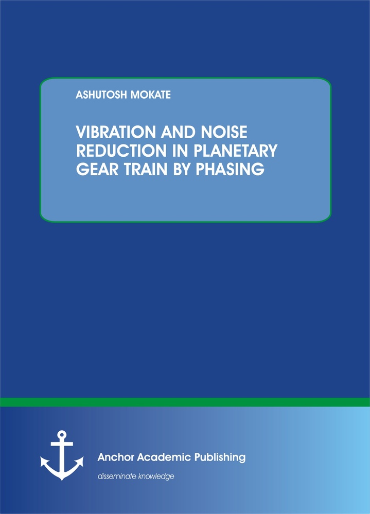 Title: VIBRATION AND NOISE REDUCTION IN PLANETARY GEAR TRAIN BY PHASING