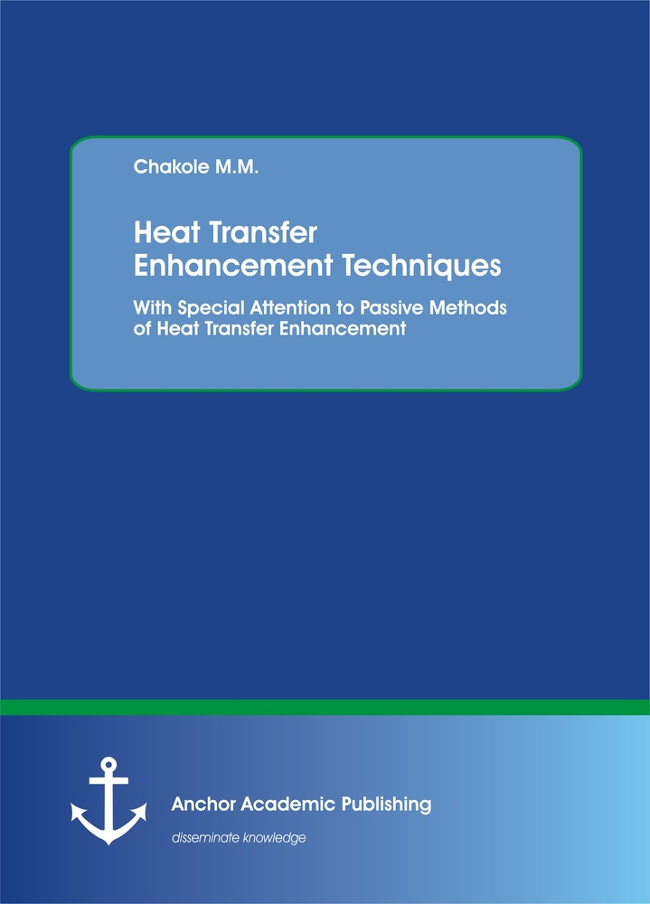 Title: Heat Transfer Enhancement Techniques. With Special Attention to Passive Methods of Heat Transfer Enhancement