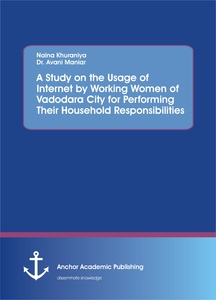Title: A Study on the Usage of Internet by Working Women of Vadodara City for Performing Their Household Responsibilities