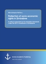 Title: Protection of socio-economic rights in Zimbabwe. A critical assessment of the domestic framework under the 2013 Constitution of Zimbabwe