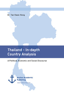Title: Thailand - In-depth Country Analysis. A Political, Economic and Social Discourse