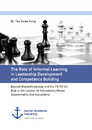 Title: The Role of Informal Learning in Leadership Development and Competency Building. Beyond Blended Learning and the 70-20-10 Rule in the Context of Competency-Based Assessments and Evaluations