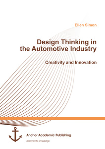 Title: Design Thinking in the Automotive Industry. Creativity and Innovation