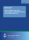 Title: Power Quality Issues and their Impact on the Performance of Industrial Machines