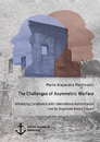 Title: The Challenges of Asymmetric Warfare. Enhancing Compliance with International Humanitarian Law by Organized Armed Groups