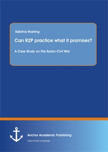 Title: Can R2P practice what it promises? A Case Study on the Syrian Civil War