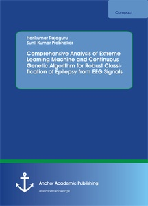 Title: Comprehensive Analysis of Extreme Learning Machine and Continuous Genetic Algorithm for Robust Classification of Epilepsy from EEG Signals
