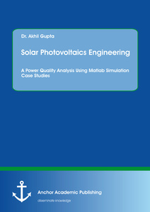 Title: Solar Photovoltaics Engineering. A Power Quality Analysis Using Matlab Simulation Case Studies