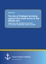 Title: The Use of Strategic Bombing against Non-State Actors in the Middle East. Objectives and Limitations of Air Power in the Cases of Hezbollah, Houthis and ISIS