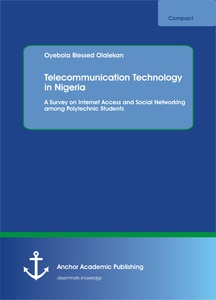 Title: Telecommunication Technology in Nigeria. A Survey on Internet Access and Social Networking among Polytechnic Students