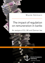 Title: The impact of regulation on remuneration in banks. An analysis of EU, UK and German law