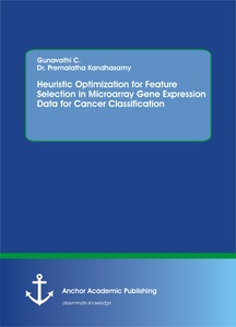 Title: Heuristic Optimization for Feature Selection in Microarray Gene Expression Data for Cancer Classification