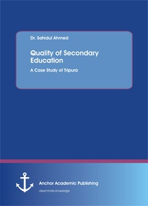 Title: Quality of Secondary Education. A Case Study of Tripura