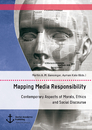 Title: Mapping Media Responsibility. Contemporary Aspects of Morals, Ethics and Social Discourse