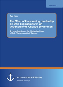 Title: The Effect of Empowering Leadership on Work Engagement in an Organizational Change Environment. An Investigation of the Mediating Roles of Self-Efficacy and Self-Esteem