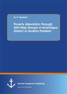 Title: Poverty Alleviation through Self-Help Groups in Anantapur District of Andhra Pradesh
