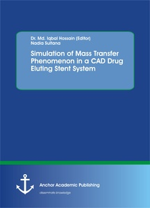 Title: Simulation of Mass Transfer Phenomenon in a CAD Drug Eluting Stent System