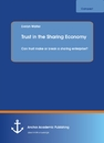 Title: Trust in the Sharing Economy. Can trust make or break a sharing enterprise?