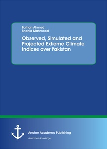 Title: Observed, Simulated and Projected Extreme Climate Indices over Pakistan