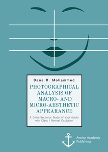 Title: Photographical Analysis of Macro- and Micro-aesthetic Appearance. A Cross-Sectional Study of Iraqi Adults with Class I Normal Occlusion