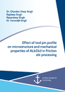 Title: Effect of tool pin profile on microstructure and mechanical properties of AL6063 in Friction stir processing