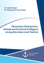 Title: Personality Characteristics, Attitude and Emotional Intelligence among Secondary Level Teachers